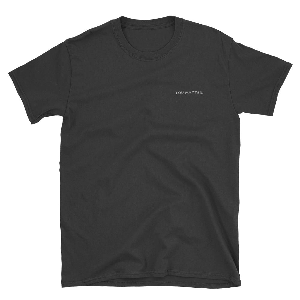 "Embroidery ""You Matter"" Unisex T-Shirt"