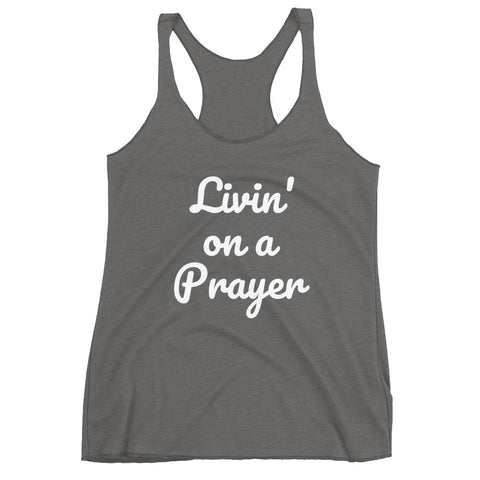 """Livin' on a Prayer"" Tank - Aligned Blessings.com"
