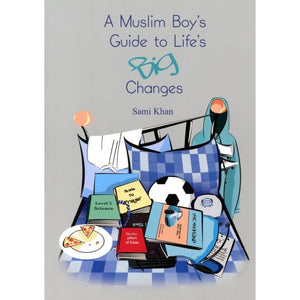 A Muslim Boy's Guide to Life's Big Changes - jubbas.com