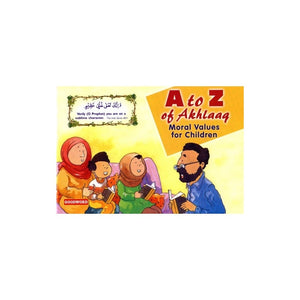 A to Z of Akhlaaq - Moral Values for Children - jubbas.com