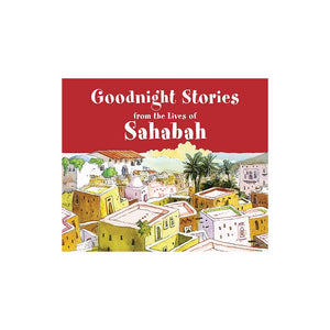 Goodnight Stories from the Lives of Sahabah - jubbas.com