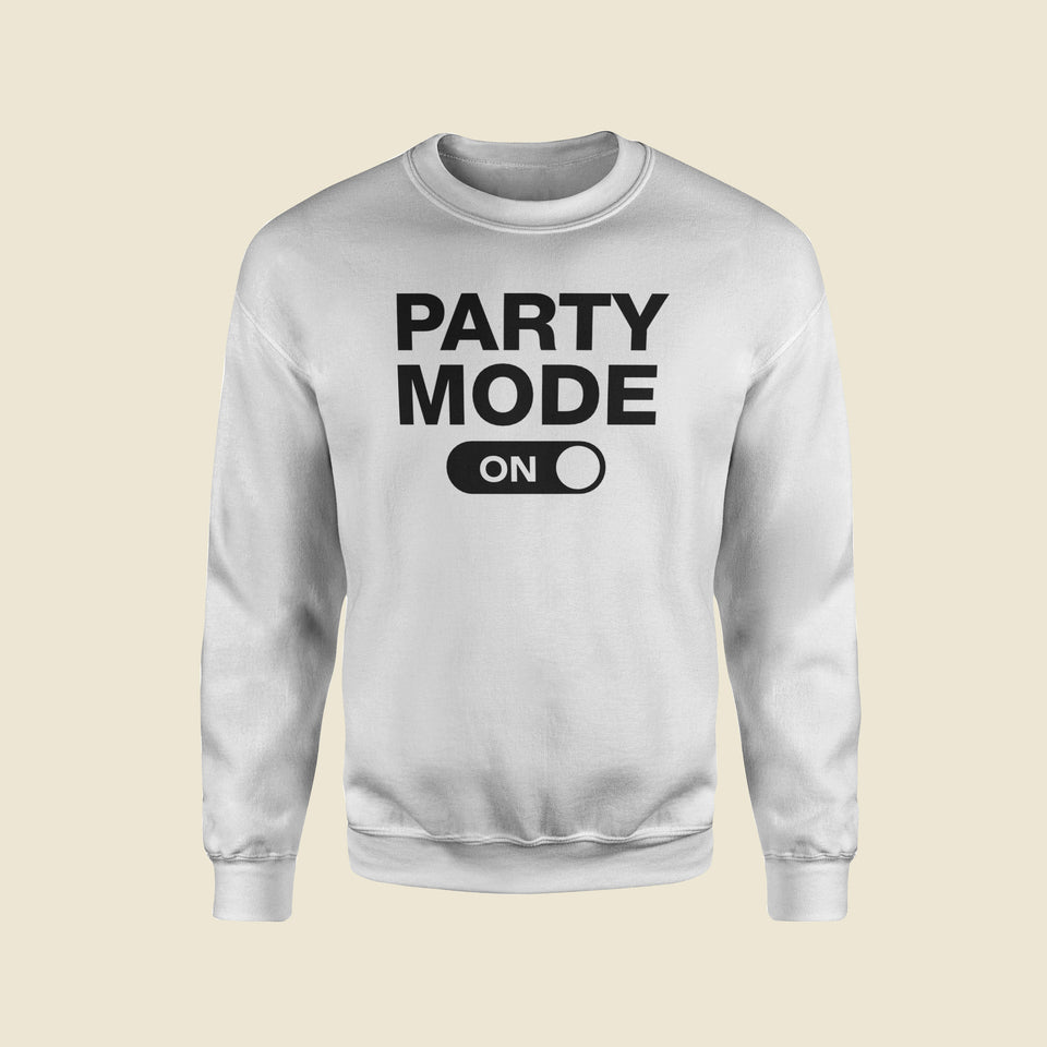 Party Mode ON White Sweatshirt