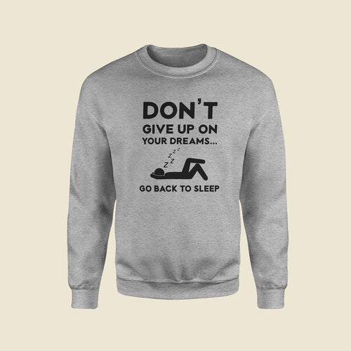 Don't Give Up Grey Sweatshirt
