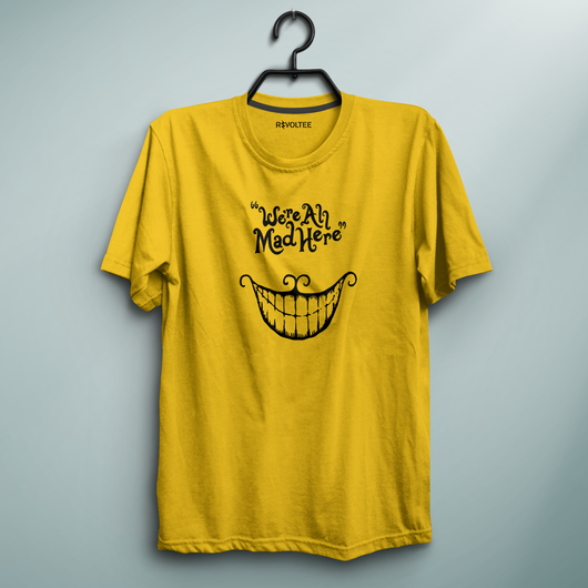 We're All Mad Here Yellow Tee