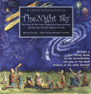 A Child's Introduction to the Night Sky: The Story of the Stars, Planets, and Constellations