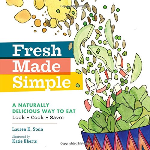 Fresh Made Simple: A Naturally Delicious Way to Eat