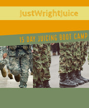 Load image into Gallery viewer, 15 DAYS JUICING BOOT CAMP E-Book - JUSTWRIGHTJUICE