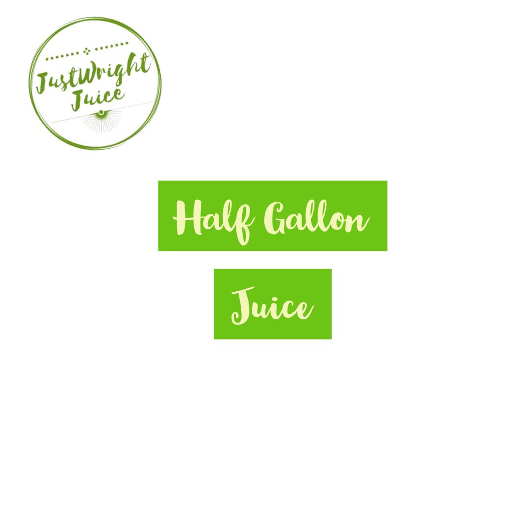 Half Gallon - JUSTWRIGHTJUICE