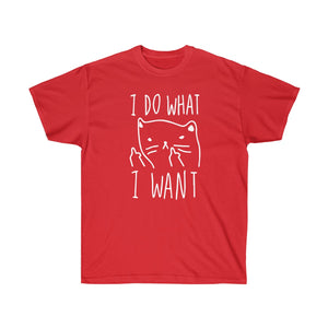 Unisex Ultra Cotton I Do What I Want Tee