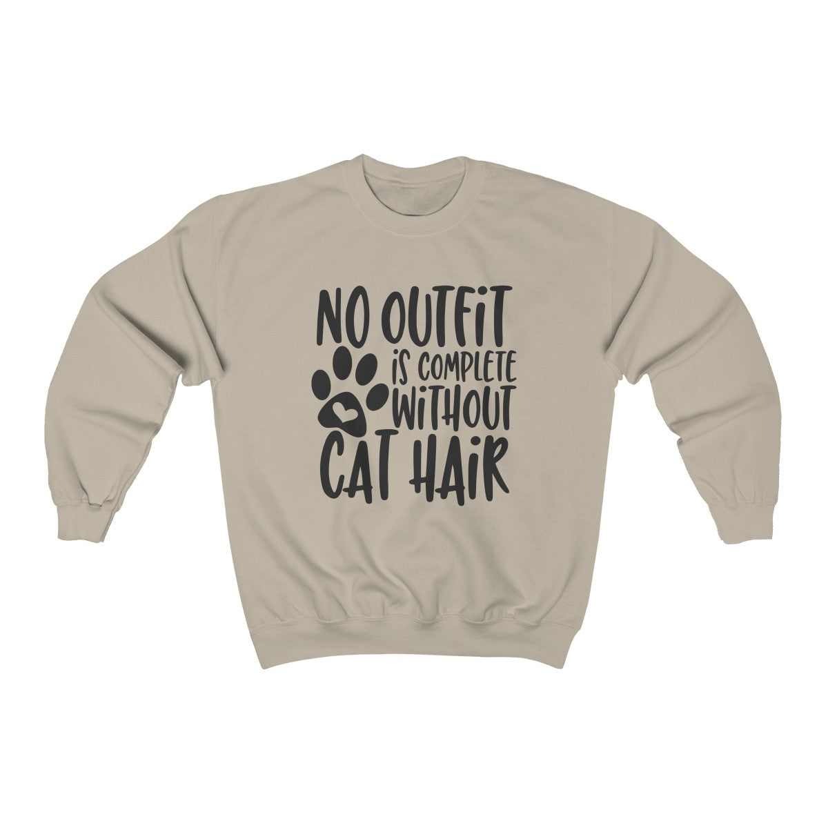 No Outfit Is Complete Without Cat Hair Sweatshirt