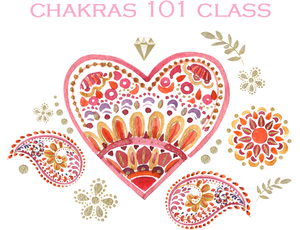 Chakras 101 - Creating the Life You Desire