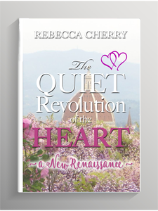 The Quiet Revolution of the Heart - A New Renaissance