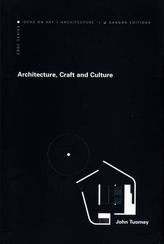 Architecture, Craft and Culture: Reflections on the Work of O'Donnell + Tuomey Architects (Edge)