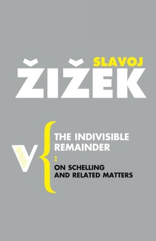 The Indivisible Remainder: On Schelling and Related Matters (Radical Thinkers)