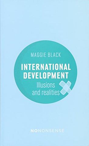 NoNonsense: International Development : Illusions & Realities (3rd Edition)