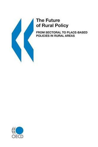 The Future of Rural Policy: From Sectoral to Place-Based Policies in Rural Areas