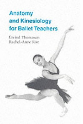 Anatomy and Kinesiology for Ballet Teachers