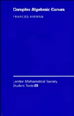 Complex Algebraic Curves (London Mathematical Society Student Texts)