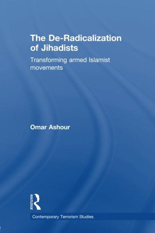 The De-Radicalization of Jihadists (Contemporary Terrorism Studies)
