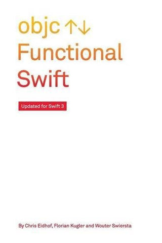 Functional Swift: Updated for Swift 4