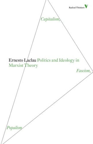Politics and Ideology in Marxist Theory: Capitalism, Fascism, Populism (Radical Thinkers)