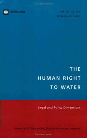THE HUMAN RIGHT TO WATER-LEGAL AND POLICY DIMENSIONS (Law, Justice, and Development)