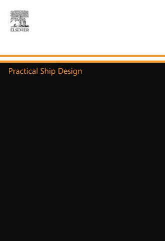 Practical Ship Design (Elsevier Ocean Engineering Series)