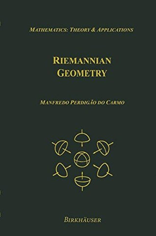 Riemannian Geometry: Theory & Applications (Mathematics: Theory & Applications)