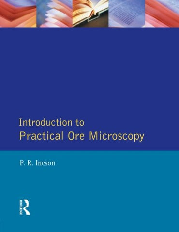 Introduction to Practical Ore Microscopy (Longman Earth Science Series)