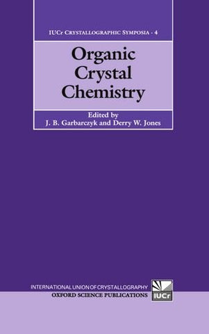 Organic Crystal Chemistry (International Union of Crystallography Crystallographic Symposia)