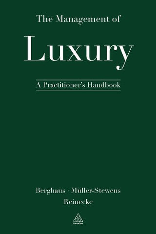 The Management of Luxury: A Practitioners Handbook