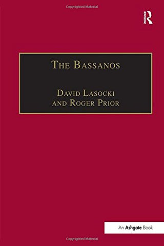 The Bassanos: Venetian Musicians and Instrument Makers in England, 15311665