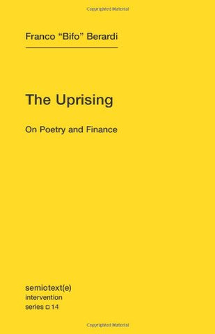 The Uprising: On Poetry and Finance (Semiotext(e)/Intervention Series)