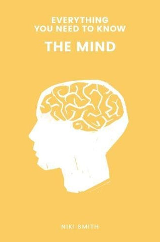 Everything You Need to Know: The Mind (Everything You Need to Know Ab)