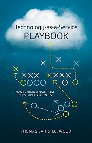 Technology-As-A-Service Playbook: How to Grow a Profitable Subscription Business