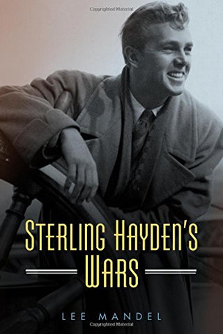 Sterling Hayden's Wars (Hollywood Legends Series)