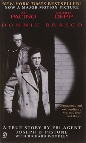 Donnie Brasco: My Undercover Life in the Mafia, a True Story By Fbi Agent: My Undercover Life in the Mafia: a True Story by an FBI Agent