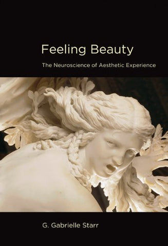 Feeling Beauty: The Neuroscience of Aesthetic Experience