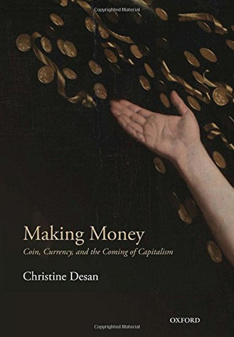 Making Money: Coin, Currency, and the Coming of Capitalism