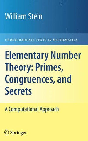 Elementary Number Theory: Primes, Congruences, and Secrets : A Computational Approach (Undergraduate Texts in Mathematics)