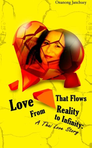 Love That Flows From Reality To Infinity: (In Thai Language) (Thai Edition)