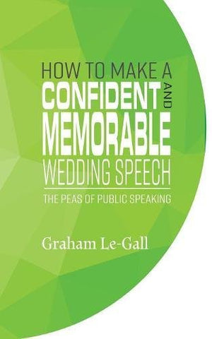 How to Make a Confident and Memorable Wedding Speech: The Peas of Public Speaking