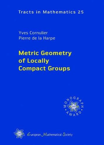 Metric Geometry of Locally Compact Groups (EMS Tracts in Mathematics)