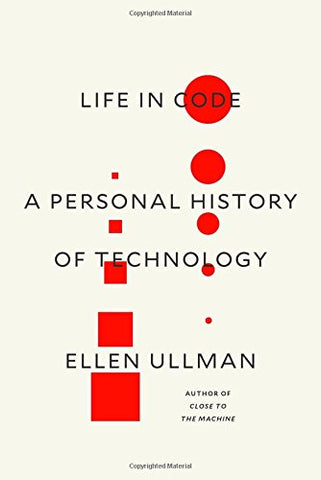 Life in Code: A Personal History of Technology (International Edition)