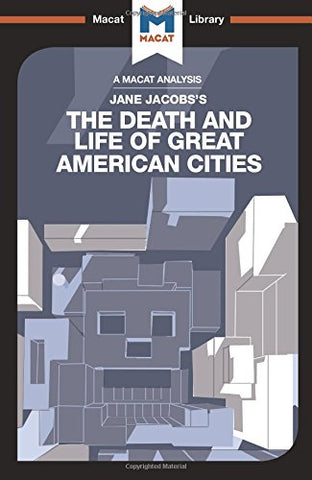 The Death and Life of Great American Cities (The Macat Library)