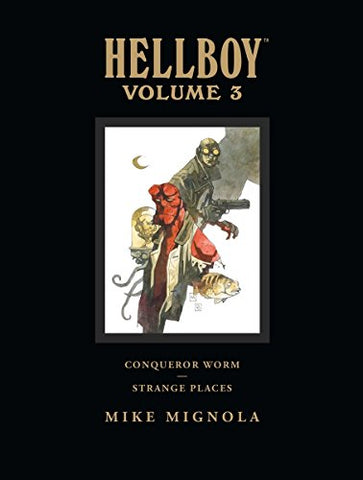 Hellboy Library Edition Volume 3: Conqueror Worm and Strange Places (Hellboy (Dark Horse Library))