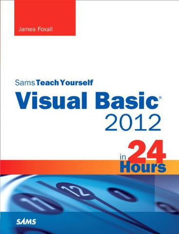 Sams Teach Yourself Visual Basic 2012 in 24 Hours, Complete Starter Kit (Sams Teach Yourself.in 24 Hours (Paperback))