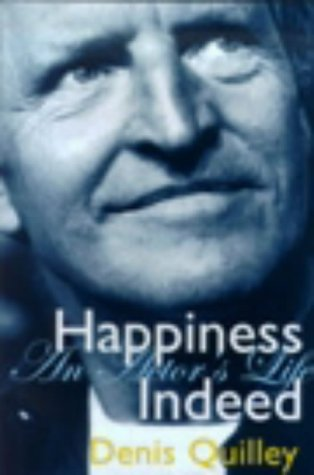 Happiness Indeed: An Actor's Life (Absolute Classics)