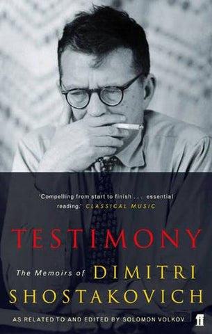 Testimony: The Memoirs of Dmitri Shostakovich as related to and edited by  Solomon Volkov
