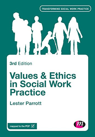 Values and Ethics in Social Work Practice (Transforming Social Work Practice Series)